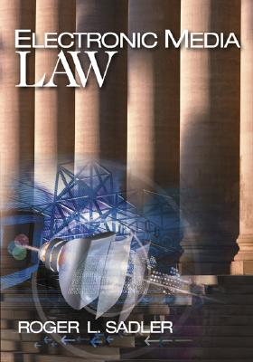 Electronic Media Law By Sadler, Roger L.